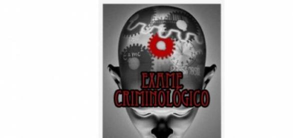 A importância do exame criminológico
