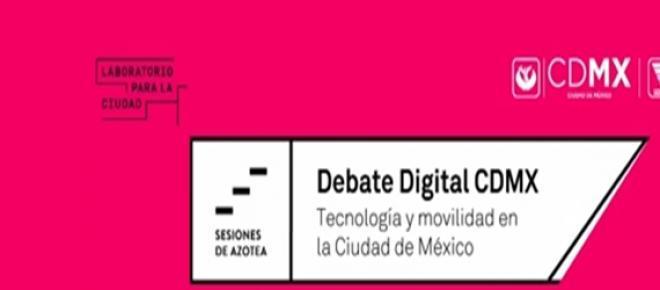 En el Debate Digital CDMX participarán expertos