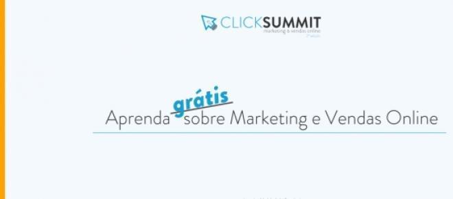 ClickSummit: congresso gratuito online sobre marketing digital.