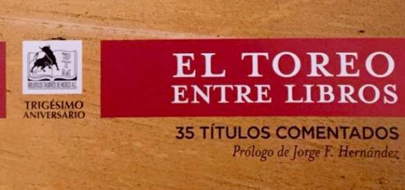 El toreo entre libros es editado por Bibliófilos Taurinos A.C.