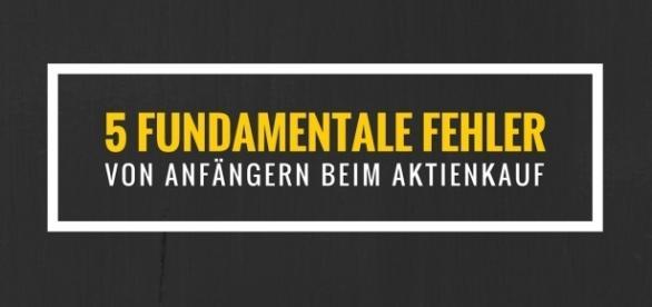5 fundamentale Fehler von Anfängern beim Aktienkauf - aktienboss.de