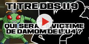 Titre DBS 119 : Qui sera la victime de Damom de l'univers 4... C-17, C-18, Vegeta, Piccolo éliminé ?