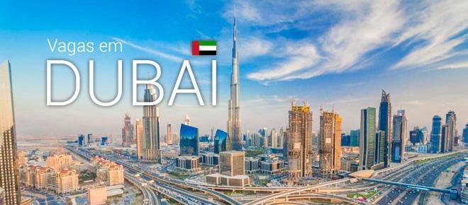 Confira os altos salários das vagas abertas em Dubai