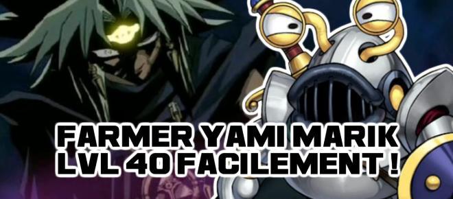 Yu-Gi-Oh Duel Links : Un deck de farm abordable pour Yami Marik LV40 !