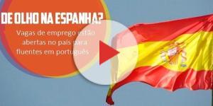 Vagas de emprego na Espanha para quem domina o português