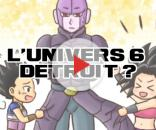 DBS : L'univers 6 détruit ? L'importance de Hit