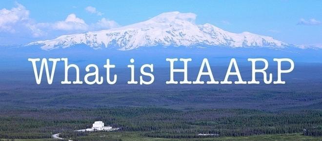 ¿Qué demonios es el Proyecto HAARP?
