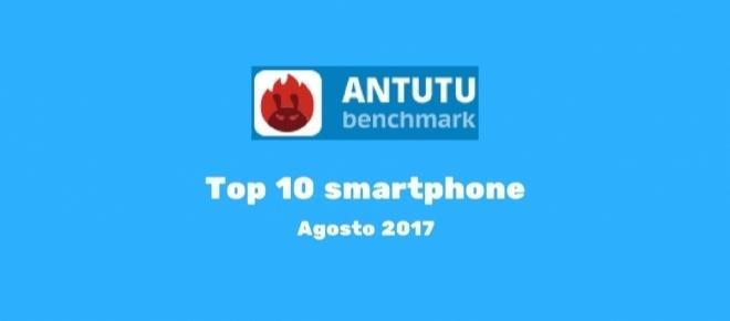 Classifica AnTuTu: i 10 smartphone più performanti di agosto 2017