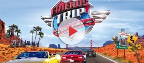 Friends Trip : bientôt de retour sur NRJ12