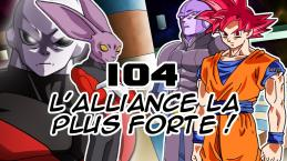 Dragon Ball Super 104: Le retour du SS God en animé ? C'était pas impossible ?