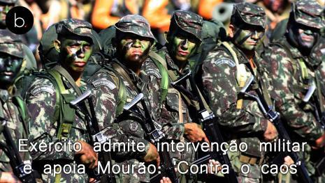 Exército admite intervenção militar e apoia Mourão: 'Contra o caos'