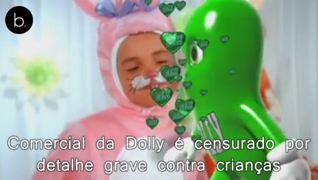 Comercial da Dolly é censurado por detalhe grave contra crianças