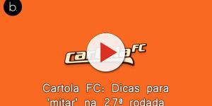 Cartola FC: Dicas para 'mitar' na 27ª rodada