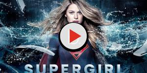 'Supergirl' saison 3 : 'Girl of steel'