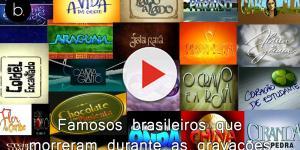 Luto: famosos brasileiros que morreram durante as gravações