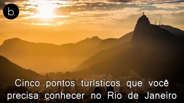 Cinco pontos turísticos que você precisa conhecer no Rio de Janeiro