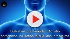 Distúrbios da tireoide não são percebidos na rotina diária dos brasileiros