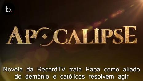 Novela da RecordTV trata Papa como aliado do demônio e católicos resolvem agir