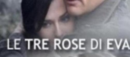"""anticipazioni de le """"Tre rose di Eva"""""""