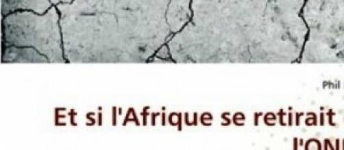 """L'ouvrage """"Et si l'Afrique se retirait de l'ONU?"""""""