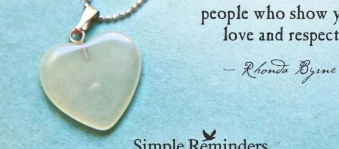 Treat yourself with love and respect and people will too