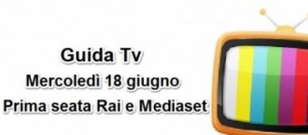 Programmi e Film in tv mercoledì 18 giugno 2014
