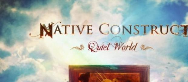 A Quiet World, a estreia dos Native Construct