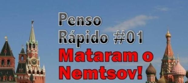 Penso Rápido 01 - Mataram o Nemtsov!
