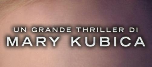Il Thriller di Mary Kubica con un finale da urlo.