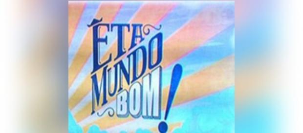 'Eta Mundo Bom' estreia na Globo e já é sucesso