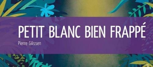 """""""Petti blanc bien frappé"""", par Pierre Gilissen, paru aux Editions """"Mon Petit Editeur"""""""