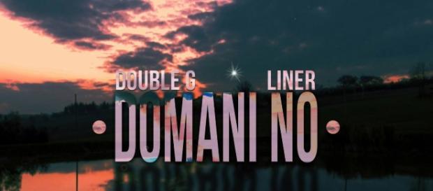 """""""Domani No"""", il singolo di Double G e Liner"""