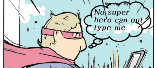 No Super hero can out type me.