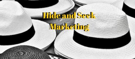 Are You Playing Hide and Seek with Your Marketing?
