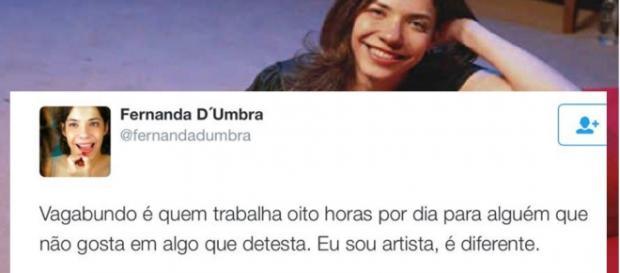 Fernanda D'Umbra disse que vagabundo é quem trabalhava