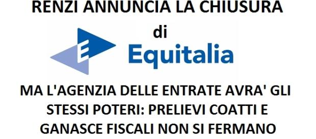 Renzi annuncia la chiusura di Equitalia, ma la proposta di legge prevede che gli stessi poteri siano trasferiti ad Agenzia delle Entrate