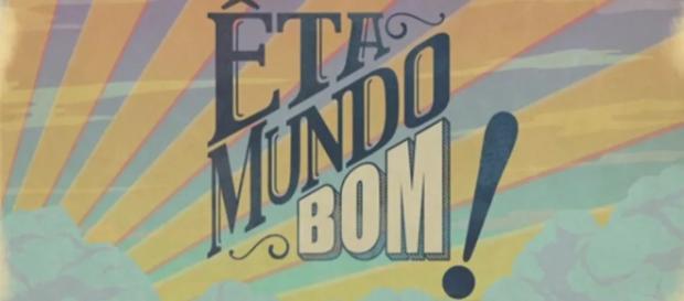 Êta Mundo Bom! (Novela das 18h) Foto: Reprodução/Globo