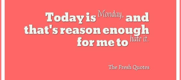 50 Funny and Inspirational Monday Quotes and Status - Quotes and ... - thefreshquotes.com