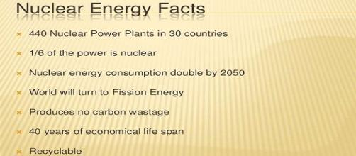 Facts about nuclear energy - http://www.slideshare.net/nimaliarachchi/the-good-use-of-nuclear-energy
