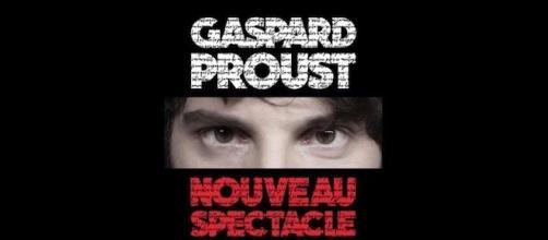 Gaspard Proust: nouveau spectacle