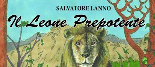 Il leone prepotente di Salvatore Lanno