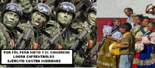 Con la ley de seguridad interior autorizada,el ejército mexicano se lanzará al exterminio masivo de indígenas para despojarlos de sus tierras