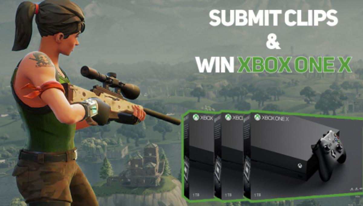 Win Xbox One X By Submitting Your Best Fortnite Clips