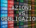Azioni e Obbligazioni: la legge di bilancio alza il prelievo