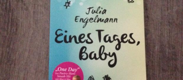 """Das Gedicht ist nachzulesen in Julia Engelmanns Buch: """"Eines Tages, Baby"""""""