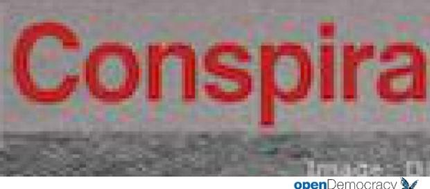 The true cost of conspiracy theories   openDemocracy - opendemocracy.net
