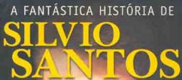 A Fantástica História de Silvio Santos - Arlindo Silva - com.br