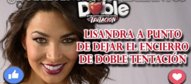 Lisandra podría salir antes de Doble Tentación