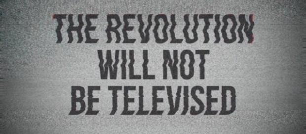 The revolution will not be televised (source: clarioncontentmedia.com)