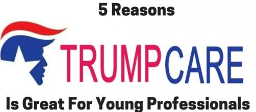 5 Reasons Trumpcare Is Great For Young Professionals